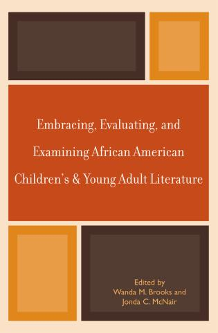 Cover image for the book Embracing, Evaluating, and Examining African American Children's and Young Adult Literature