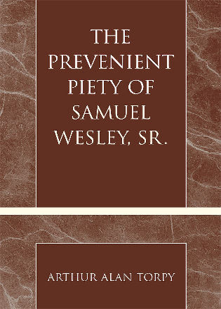 Cover image for the book The Prevenient Piety of Samuel Wesley, Sr.