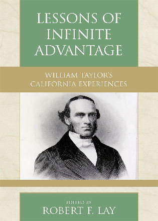 Cover image for the book Lessons of Infinite Advantage: William Taylor's California Experiences