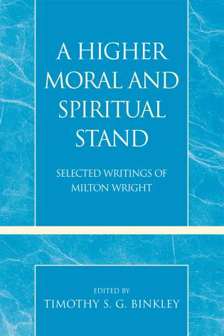 Cover image for the book A Higher Moral and Spiritual Stand: Selected Writings of Milton Wright