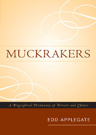 Cover image for the book Muckrakers: A Biographical Dictionary of Writers and Editors