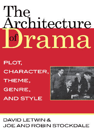 Cover image for the book The Architecture of Drama: Plot, Character, Theme, Genre and Style