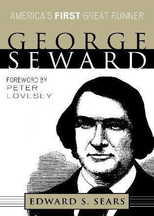 Cover image for the book George Seward: America's First Great Runner