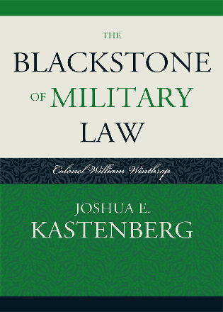 Cover image for the book The Blackstone of Military Law: Colonel William Winthrop
