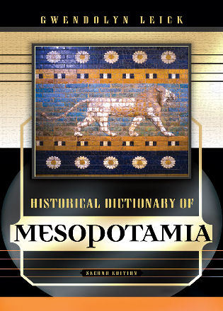 Cover image for the book Historical Dictionary of Mesopotamia, Second Edition