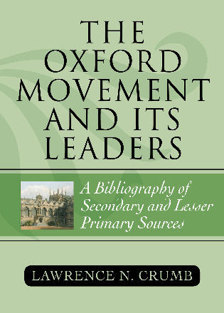 Cover image for the book The Oxford Movement and Its Leaders: A Bibliography of Secondary and Lesser Primary Sources, Second Edition