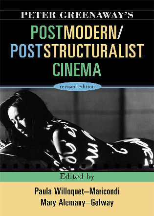 Cover image for the book Peter Greenaway's Postmodern / Poststructuralist Cinema, Revised Edition