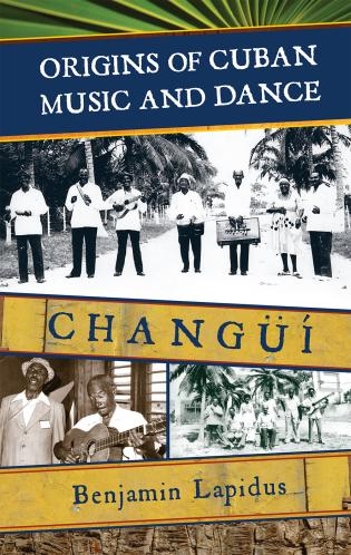 Cover image for the book Origins of Cuban Music and Dance: Changüí
