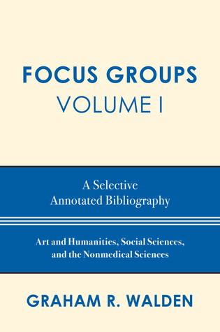 Cover image for the book Focus Groups: A Selective Annotated Bibliography, Volume I