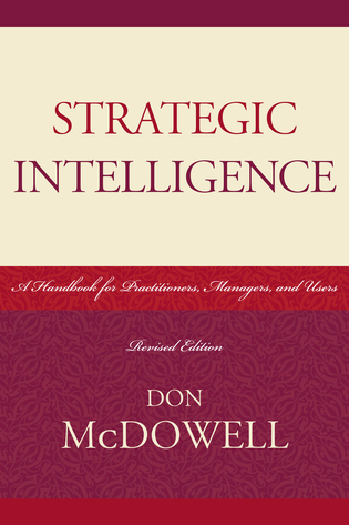 Cover image for the book Strategic Intelligence: A Handbook for Practitioners, Managers, and Users, Revised Edition