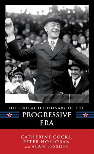 Cover image for the book Historical Dictionary of the Progressive Era