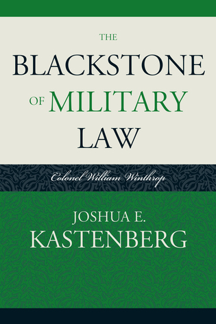 The Blackstone of Military Law: Colonel William Winthrop - 9780810863019