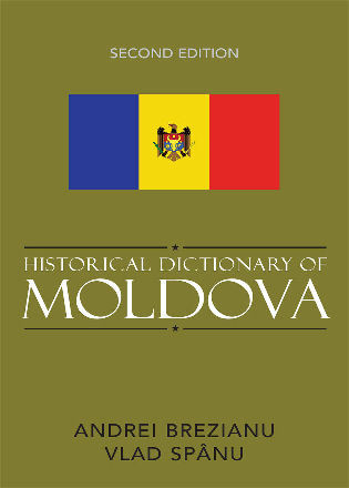 Cover image for the book Historical Dictionary of Moldova, Second Edition