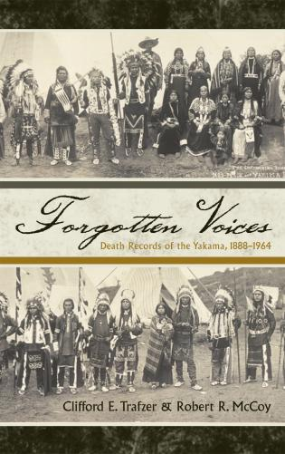 Cover image for the book Forgotten Voices: Death Records of the Yakama, 1888-1964