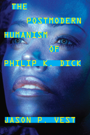 Cover image for the book The Postmodern Humanism of Philip K. Dick
