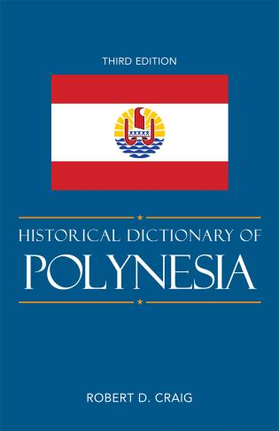Cover image for the book Historical Dictionary of Polynesia, Third Edition