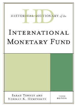 Cover image for the book Historical Dictionary of the International Monetary Fund, Third Edition