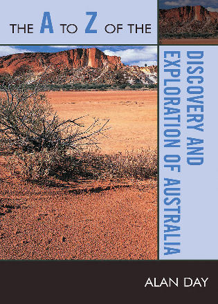 Cover image for the book The A to Z of the Discovery and Exploration of Australia