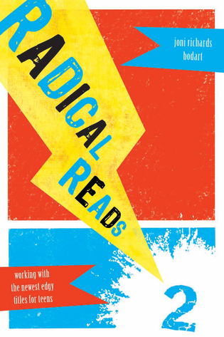 Cover image for the book Radical Reads 2: Working with the Newest Edgy Titles for Teens