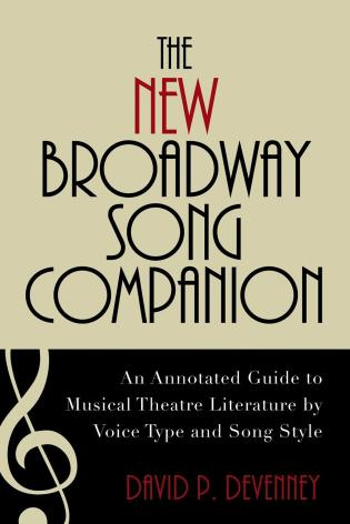 Cover image for the book The New Broadway Song Companion: An Annotated Guide to Musical Theatre Literature by Voice Type and Song Style
