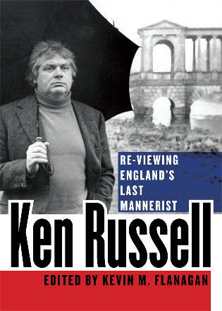 Cover image for the book Ken Russell: Re-Viewing England's Last Mannerist