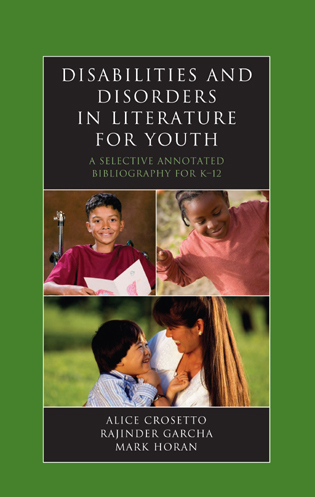 Cover image for the book Disabilities and Disorders in Literature for Youth: A Selective Annotated Bibliography for K-12