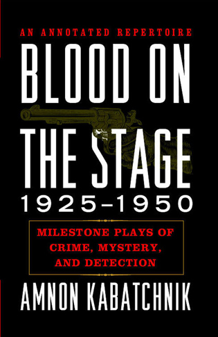 Cover image for the book Blood on the Stage, 1925-1950: Milestone Plays of Crime, Mystery, and Detection