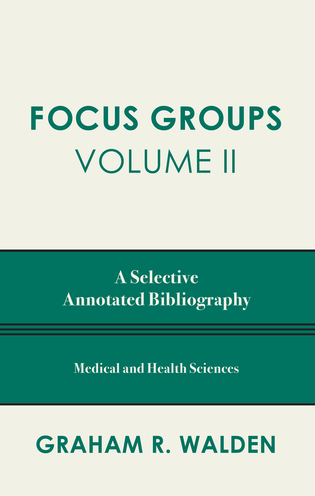 Cover image for the book Focus Groups: A Selective Annotated Bibliography, Volume II