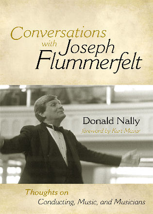 Cover image for the book Conversations with Joseph Flummerfelt: Thoughts on Conducting, Music, and Musicians