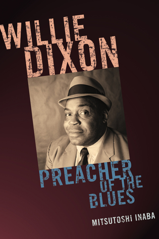 Cover image for the book Willie Dixon: Preacher of the Blues