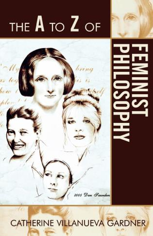Cover image for the book The A to Z of Feminist Philosophy