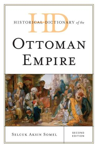 Cover image for the book Historical Dictionary of the Ottoman Empire, Second Edition