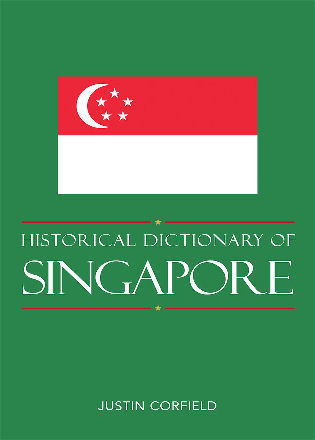 Cover image for the book Historical Dictionary of Singapore, New Edition