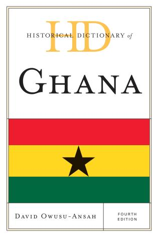 Cover image for the book Historical Dictionary of Ghana, Fourth Edition
