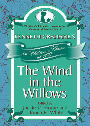 Cover image for the book Kenneth Grahame's The Wind in the Willows: A Children's Classic at 100