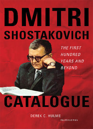 Cover image for the book Dmitri Shostakovich Catalogue: The First Hundred Years and Beyond, Fourth Edition