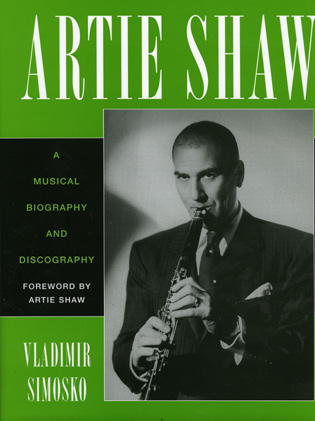 Cover image for the book Artie Shaw: A Musical Biography and Discography