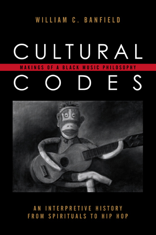 Cover image for the book Cultural Codes: Makings of a Black Music Philosophy