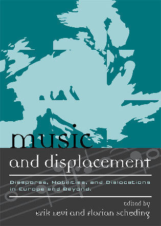 Cover image for the book Music and Displacement: Diasporas, Mobilities, and Dislocations in Europe and Beyond