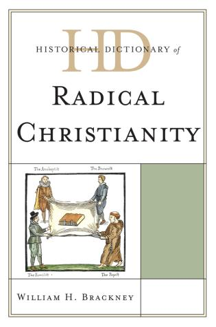 Cover image for the book Historical Dictionary of Radical Christianity
