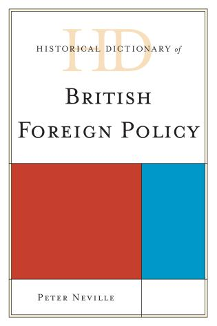Cover image for the book Historical Dictionary of British Foreign Policy
