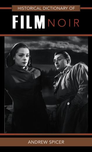 Cover image for the book Historical Dictionary of Film Noir