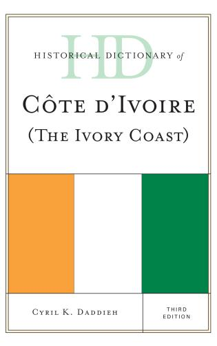 Cover image for the book Historical Dictionary of Cote d'Ivoire (The Ivory Coast), Third Edition