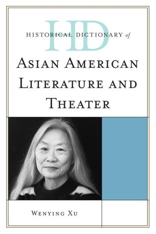 Cover image for the book Historical Dictionary of Asian American Literature and Theater