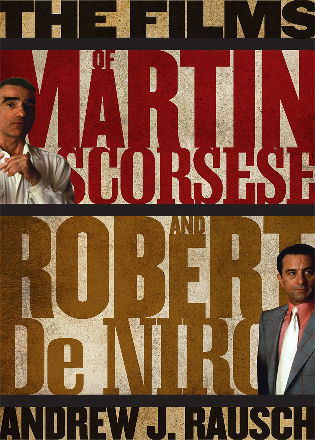 Cover image for the book The Films of Martin Scorsese and Robert De Niro