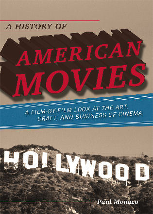 Cover image for the book A History of American Movies: A Film-by-Film Look at the Art, Craft, and Business of Cinema