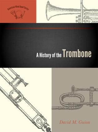Cover image for the book A History of the Trombone
