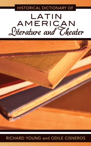 Cover image for the book Historical Dictionary of Latin American Literature and Theater