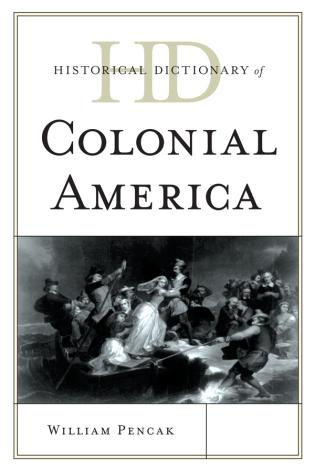 Cover image for the book Historical Dictionary of Colonial America