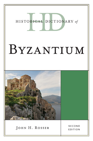 Cover image for the book Historical Dictionary of Byzantium, Second Edition